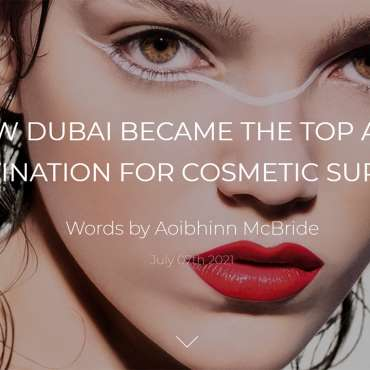 How Dubai Became The Top Arab Destination For Cosmetic Surgery